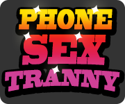Phone Sex Tranny